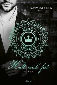 King's Legacy - Halt mich fest - Amy Baxter
