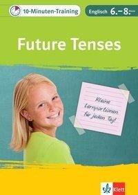 10-Minuten-Training Englisch Grammatik Future Tenses 6.- 8. Klasse -