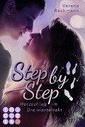 Step by Step. Herzschlag im Dreivierteltakt - Verena Bachmann
