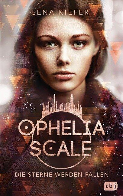 Ophelia Scale - Die Sterne werden fallen - Lena Kiefer