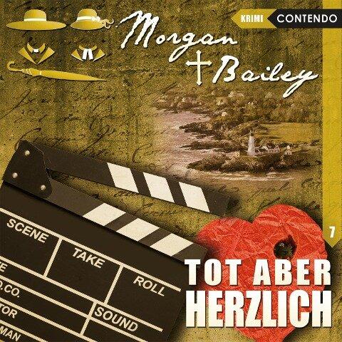 Morgan & Bailey 7: Tot aber herzlich - Markus Topf, Timo Reuber