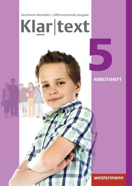 Klartext 5. Arbeitsheft. Differenzierende Ausgabe. Nordrhein-Westfalen -