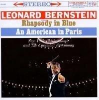 Rhapsody in Blue; An American in Paris & West - Leonard Bernstein
