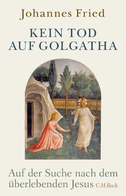 Kein Tod auf Golgatha - Johannes Fried