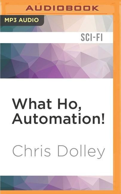 WHAT HO AUTOMATION      M - Chris Dolley