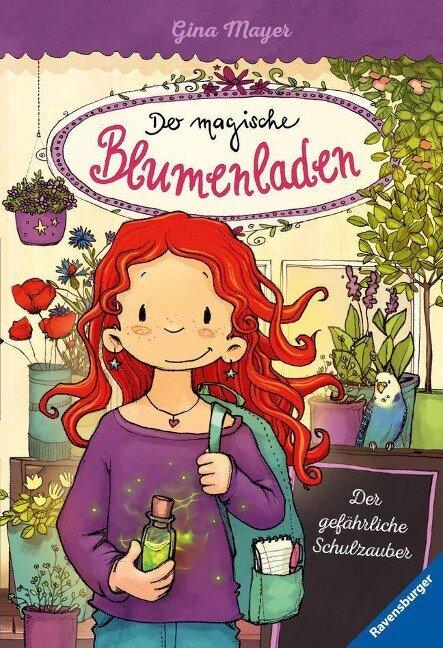 Der magische Blumenladen, Band 9: Der gefährliche Schulzauber - Gina Mayer