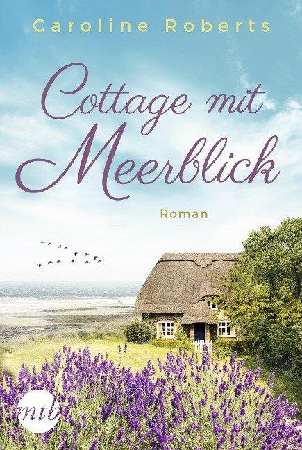 Cottage mit Meerblick - Caroline Roberts