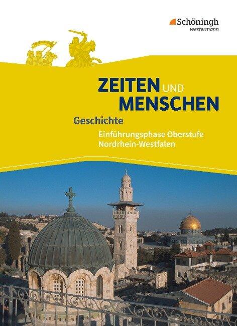 Zeiten und Menschen 1. Schülerband. Einführungsphase. Ausgabe Nordrhein-Westfalen u.a. - Neubearbeitung -