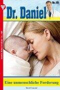 Dr. Daniel 10 - Arztroman - Marie Françoise