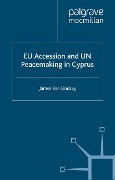 EU Accession and UN Peacemaking in Cyprus - J. Ker-Lindsay