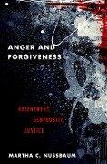 Anger and Forgiveness - Martha C. Nussbaum