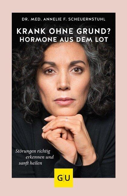 Krank ohne Grund? Hormone aus dem Lot - Annelie F. Scheuernstuhl