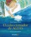 El coleccionador de aguas - Elaine Pasquali Cavion