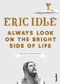 Always Look On The Bright Side Of Life - Eric Idle