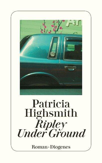 Ripley Under Ground - Patricia Highsmith