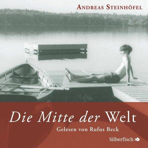 Die Mitte der Welt - Andreas Steinhöfel