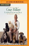 Cesar Millan's Lessons from the Pack: Stories of the Dogs Who Changed My Life - Cesar Millan, Melissa Jo Peltier