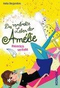 Das verdrehte Leben der Amélie 02 - India Desjardins
