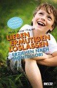 Lieben - ermutigen - loslassen - Heidi Maier-Hauser