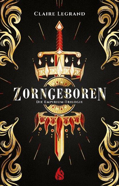 Zorngeboren - Empirium-Trilogie (Bd. 1) - Claire Legrand