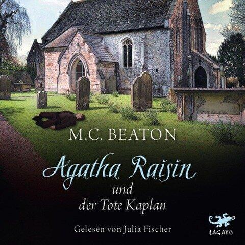 Agatha Raisin und der tote Kaplan - M. C. Beaton