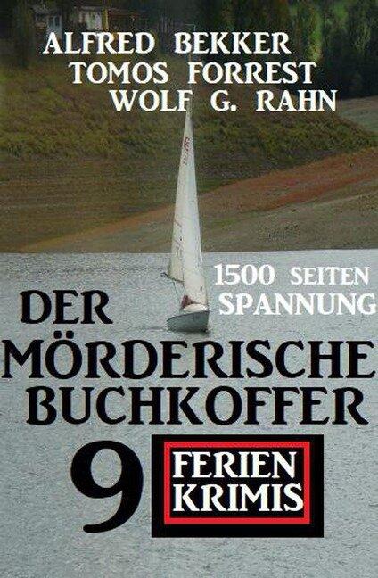 Der mörderische Buchkoffer: 9 Ferienkrimis - Alfred Bekker, Tomos Forrest, Wolf G. Rahn