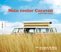Mein cooler Caravan - Chris Haddon, Jane Field-Lewis