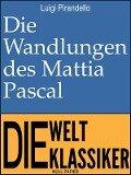Die Wandlungen des Mattia Pascal - Luigi Pirandello