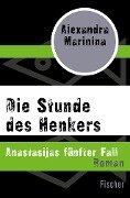 Die Stunde des Henkers - Alexandra Marinina