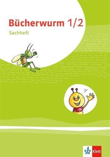 Bücherwurm Sachunterricht 1/2. Ausgabe für Berlin, Brandenburg, Mecklenburg-Vorpommern, Sachsen-Anhalt und Thüringen. Arbeitsheft Klasse 1-2 -