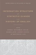 Information Structure and Syntactic Change in the History of English - Maria Jose Lopez-Couso, Bettelou Los, Anneli Meurman-Solin