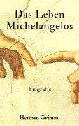 Das Leben Michelangelos - Herman Grimm