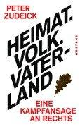 Heimat. Volk. Vaterland - Peter Zudeick