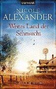 Weites Land der Sehnsucht - Nicole Alexander