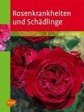 Rosenkrankheiten und Schädlinge - Dietrich Woessner