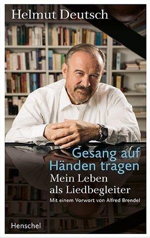 Gesang auf Händen tragen - Helmut Deutsch