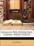 Annalen Der Physik Und Chemie, BAND XXXVII - Anonymous