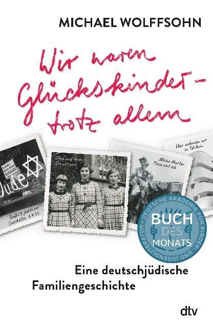Wir waren Glückskinder - trotz allem. Eine deutsch-jüdische Familiengeschichte - Michael Wolffsohn