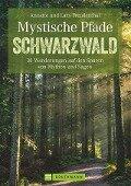 Mystische Pfade Schwarzwald - Lars Freudenthal, Annette Freudenthal