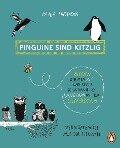 Pinguine sind kitzlig, Bienen schlafen nie, und keiner schwimmt so langsam wie das Seepferdchen - Maja Säfström