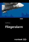 Fliegeralarm: Frankfurter-Fluglärm-Krimi - Gerd Fischer
