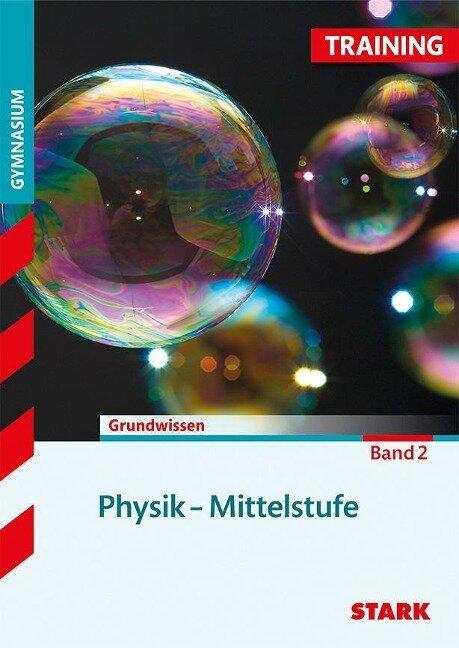 Training Grundwissen Physik Mittelstufe 2 -