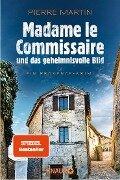 Madame le Commissaire und das geheimnisvolle Bild - Pierre Martin