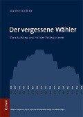 Der vergessene Wähler - Manfred Güllner