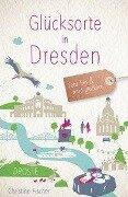 Glücksorte in Dresden - Christine Fischer