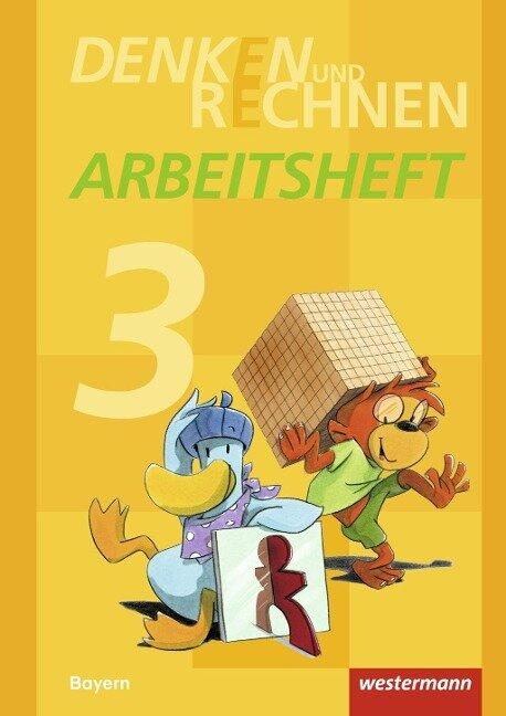 Denken und Rechnen 3. Arbeitsheft. Grundschulen. Bayern -