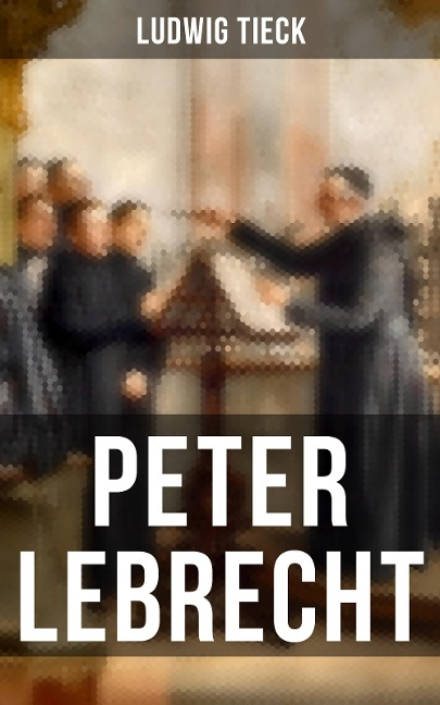Peter Lebrecht - Ludwig Tieck