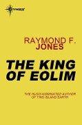 The King of Eolim - Raymond F. Jones