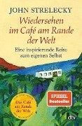 Wiedersehen im Café am Rande der Welt - John Strelecky
