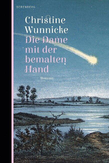 Die Dame mit der bemalten Hand - Christine Wunnicke